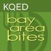 KQED's Bay Area Bites